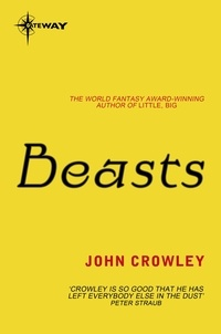 John Crowley - Beasts.