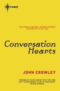 John Crowley - Conversation Hearts.