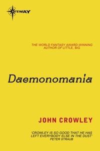John Crowley - Daemonomania.