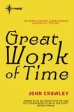 John Crowley - Great Work of Time.