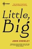 John Crowley - Little, Big.