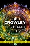 John Crowley - Love and Sleep.