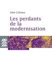 John Cultiaux - Les perdants de la modernisation.