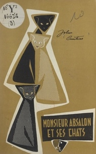John Curtiss - Monsieur Absalon et ses chats.