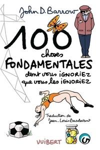 100 choses fondamentales dont vous ignoriez que vous les ignoriez.pdf