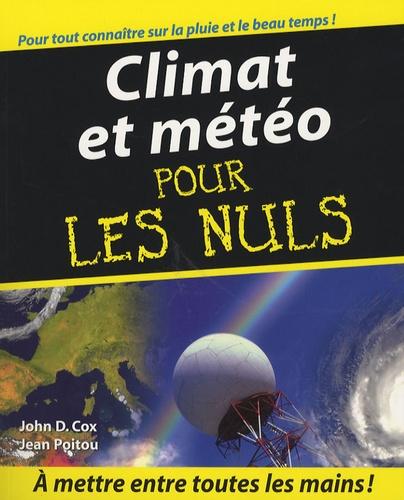 John D. Cox et Jean Poitou - Climat et météo pour les Nuls.