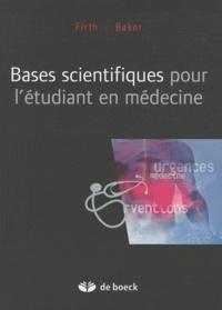 John D. Firth et Everett Baker - Bases scientifiques pour étudiants en médecine.