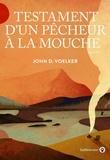 John D. Voelker - Testament d'un pêcheur à la mouche.