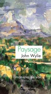 John D. Wylie - Le paysage - Manières de voir.