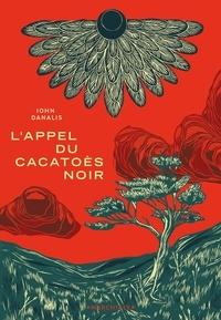 John Danalis - L'Appel du cacatoès noir.