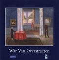 John De Geest et Chris Dhondt - War Van Overstraeten 1891-1981 - Maître de l'Animisme.