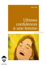 John Dee - Ultimes confidences à une femme.