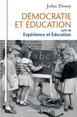 John Dewey - Démocratie et éducation - Suivi de Expérience et Éducation.