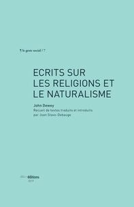 John Dewey - Ecrits sur les religions et le naturalisme.