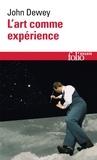 John Dewey - L'art comme expérience.