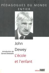 John Dewey - L'école et l'enfant.
