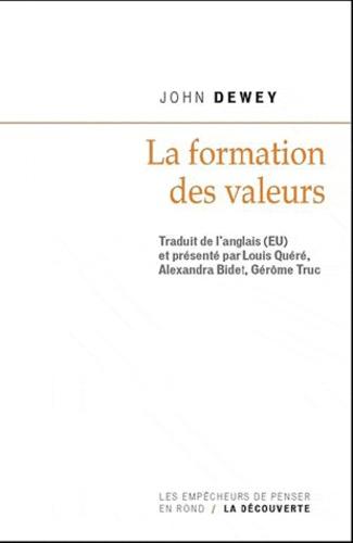 John Dewey - La formation des valeurs.