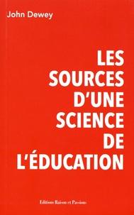 John Dewey - Les sources d'une science de l'éducation.