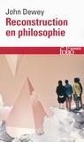 John Dewey - Reconstruction en philosophie.