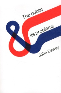 John Dewey - The public and its problems.