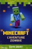 John Diary - Minecraft : l'aventure zombie.