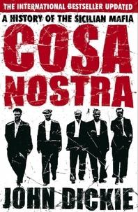 John Dickie - Cosa Nostra : a History of The Sicilian Mafia.