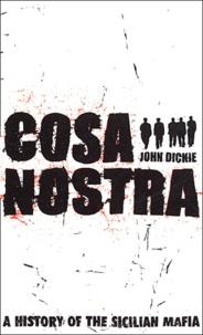 John Dickie - Cosa Nostra.