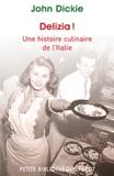 John Dickie - Delizia ! Une histoire culinaire de l'Italie.