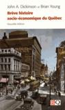 John Dickinson et Brian Young - Brève histoire socio-économique du Québec.