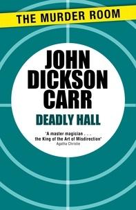 John Dickson Carr - Deadly Hall.