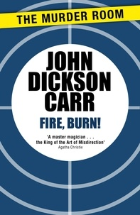 John Dickson Carr - Fire, Burn!.