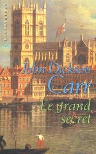 John Dickson Carr - Le grand secret.