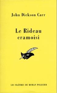 John Dickson Carr - Le rideau cramoisi.