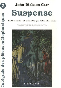 John Dickson Carr - Les Pièces Radiophoniques Tome 2 : Suspense.