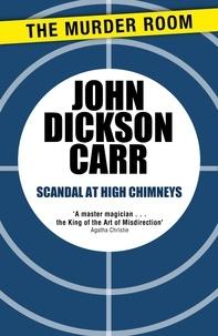 John Dickson Carr - Scandal at High Chimneys.