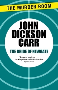 John Dickson Carr - The Bride of Newgate.