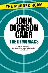 John Dickson Carr - The Demoniacs.