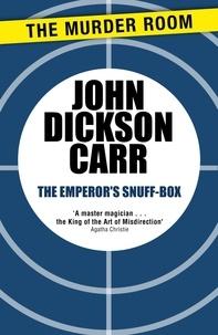 John Dickson Carr - The Emperor's Snuff-Box.