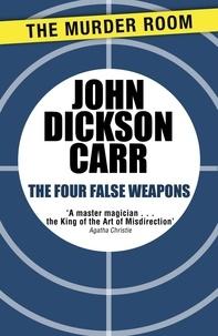 John Dickson Carr - The Four False Weapons.