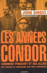 Les années Condor - Comment Pinochet et ses alliés ont propagé le terrorisme sur trois continents.pdf