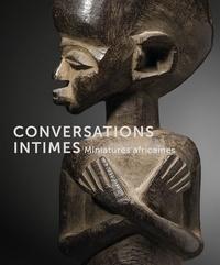 Conversations intimes- Miniatures africaines - John Dintenfass |