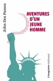 John Dos Passos et Mathilde Camhi - Aventures d'un jeune homme.