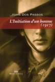 John Dos Passos - L'initiation d'un homme 1917.