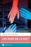 John Dos Passos - Les rues de la nuit.