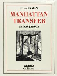 John Dos Passos et Miles Hyman - Manhattan Transfer.