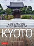John Dougill et John Einarsen - Zen gardens and temples of Kyoto.