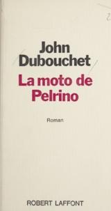John Dubouchet - La moto de Pelrino.