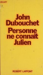 John Dubouchet et Michel-Claude Jalard - Personne ne connaît Julien.
