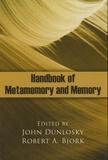 John Dunlosky et Robert a. Bjork - Handbook of Metamemory and Memory.
