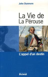John Dunmore - La Vie de La Pérouse - L'appel d'un destin.